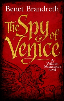 The Spy of Venice : A William Shakespeare Novel, Paperback Book
