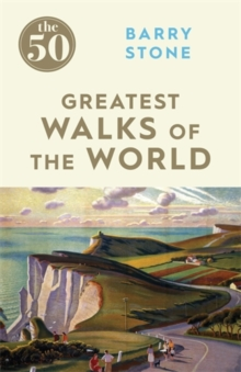 The 50 Greatest Walks of the World, Paperback Book