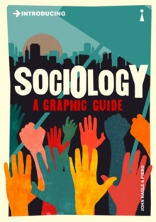 Introducing Sociology : A Graphic Guide, Paperback Book