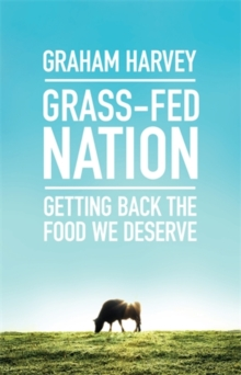 Grass-Fed Nation : Getting Back the Food We Deserve, Paperback Book