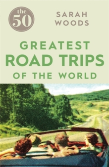 The 50 Greatest Road Trips, Paperback Book