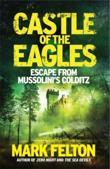 Castle of the Eagles : Escape from Mussolini's Colditz, Hardback Book