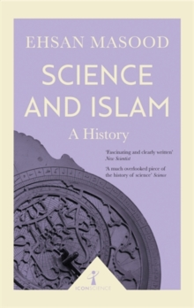Science and Islam (Icon Science) : A History, Paperback / softback Book