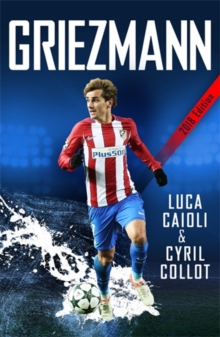 Griezmann : The Making of France's Mini Maestro, Paperback Book