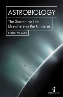 Astrobiology : The Search for Life Elsewhere in the Universe, Paperback / softback Book