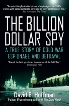 The Billion Dollar Spy : A True Story of Cold War Espionage and Betrayal, Paperback / softback Book
