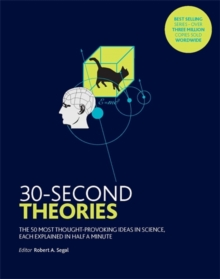 30-Second Theories : The 50 Most Thought-provoking Theories in Science, Paperback / softback Book