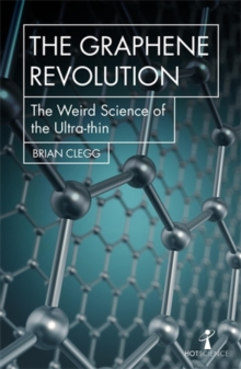 The Graphene Revolution : The weird science of the ultra-thin, Paperback Book