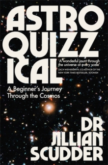 Astroquizzical : A Beginner's Journey Through the Cosmos, Paperback / softback Book