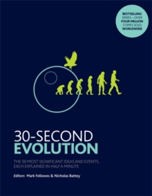 30-Second Evolution : The 50 most significant ideas and events, each explained in half a minute, Paperback / softback Book