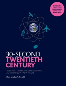 30-Second Twentieth Century : The 50 most significant ideas and events, each explained in half a minute, Paperback / softback Book