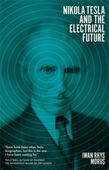 Nikola Tesla and the Electrical Future, Hardback Book