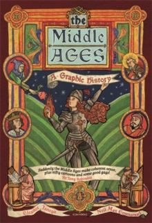 The Middle Ages : A Graphic History, Paperback / softback Book