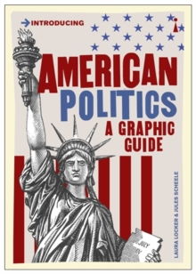 American Politics : A Graphic Guide, Paperback / softback Book