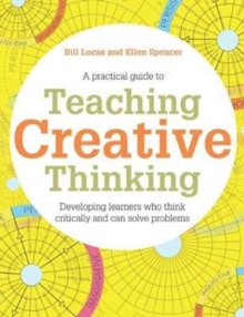 Teaching Creative Thinking : Developing learners who generate ideas and can think critically, Paperback / softback Book
