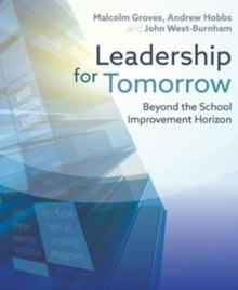 Leadership for Tomorrow : Beyond the School Improvement Horizon, Paperback / softback Book