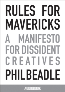 Rules for Mavericks Audiobook (Abridged version) :  A Manifesto for Dissident Creatives, eAudiobook MP3 eaudioBook