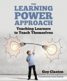 The Learning Power Approach : Teaching Learners to Teach Themselves, Paperback / softback Book