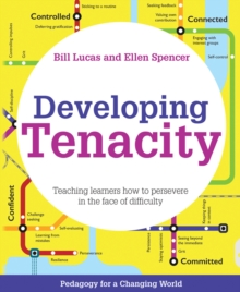 Developing Tenacity : Teaching learners how to persevere in the face of difficulty, Paperback Book