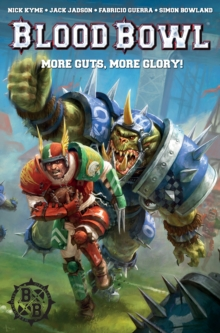 Warhammer : Blood Bowl: More Guts, More Glory!, Paperback Book