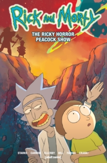 Rick and Morty : Vol 4 - The Ricky Horror Peacock Show, Paperback / softback Book