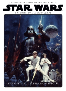 Star Wars: A New Hope Official Celebration Special, Hardback Book