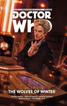 Doctor Who: The Twelfth Doctor - Time Trials Volume 2: The Wolves of Winter, Paperback / softback Book
