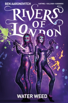 Rivers of London Volume 6 : Water Weed, Paperback / softback Book