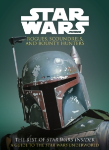 Star Wars: Rogues, Scoundrels & Bounty Hunters, Paperback / softback Book
