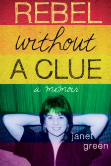Rebel Without A Clue : A Memoir, Paperback Book