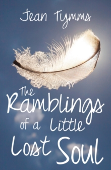 The Ramblings of a Little Lost Soul, Paperback / softback Book