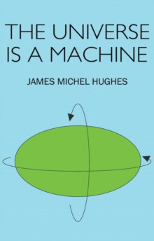 The Universe is a Machine, Paperback / softback Book