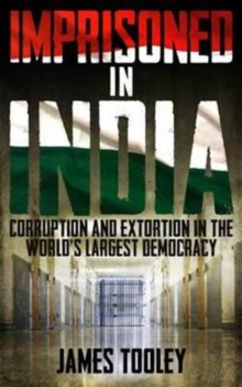 Imprisoned in India : Corruption and Wrongful Imprisonment in the World's Largest Democracy, Hardback Book