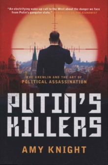 Putin's Killers : The Kremlin and the Art of Political Assassination, Paperback / softback Book