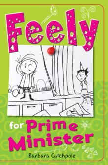 Feely for Prime Minister, Paperback / softback Book