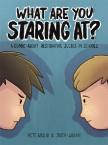What are You Staring at? : A Comic About Restorative Justice in Schools, Hardback Book
