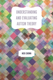 Understanding and Evaluating Autism Theory, Paperback / softback Book