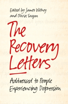 The Recovery Letters : Addressed to People Experiencing Depression, Paperback Book