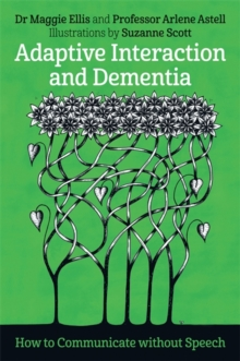 Adaptive Interaction and Dementia : How to Communicate without Speech, Paperback / softback Book