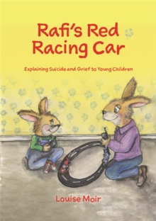 Rafi's Red Racing Car : Explaining Suicide and Grief to Young Children, Hardback Book