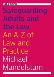 Safeguarding Adults and the Law, Third Edition : An A-Z of Law and Practice, Paperback / softback Book