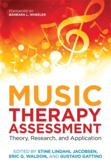 Music Therapy Assessment : Theory, Research, and Application, Paperback / softback Book