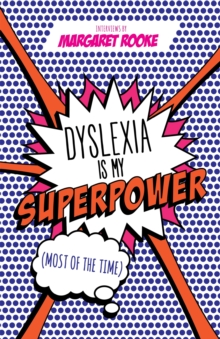 Dyslexia is My Superpower (Most of the Time), Paperback Book