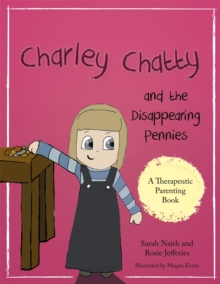 Charley Chatty and the Disappearing Pennies : A Story About Lying and Stealing, Paperback Book