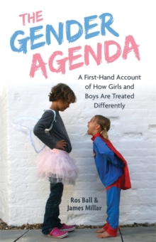 The Gender Agenda : A First-Hand Account of How Girls and Boys are Treated Differently, Paperback / softback Book