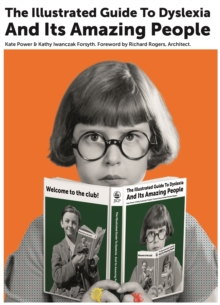 The Illustrated Guide to Dyslexia and its Amazing People, Hardback Book