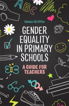 Gender Equality in Primary Schools : A Guide for Teachers, Paperback / softback Book