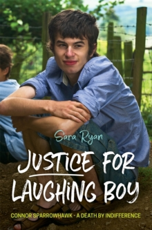 Justice for Laughing Boy : Connor Sparrowhawk - A Death by Indifference, Paperback Book