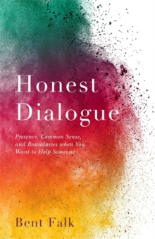 Honest Dialogue : Presence, Common Sense, and Boundaries when You Want to Help Someone, Paperback Book