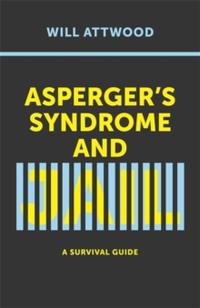 Asperger's Syndrome and Jail : A Survival Guide, Paperback / softback Book